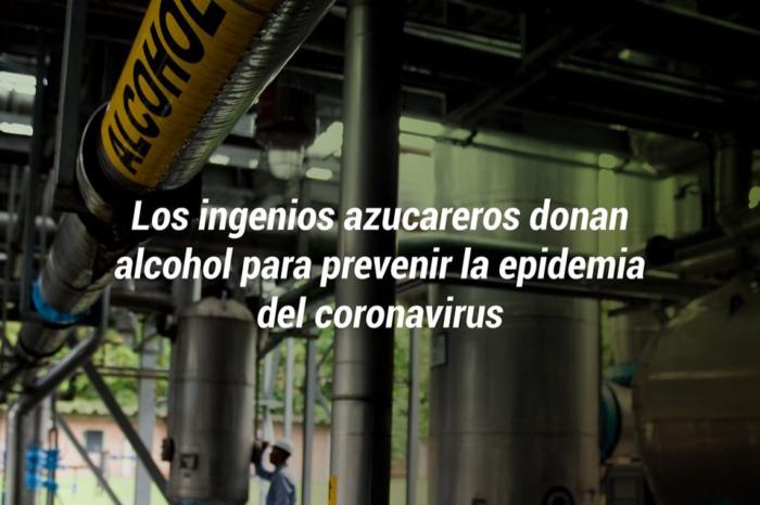 Ingenios azucareros donan alcohol para prevenir propagación del coronavirus